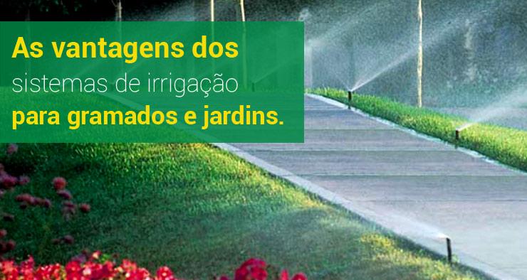 As vantagens dos sistemas de irrigação para gramados e jardins
