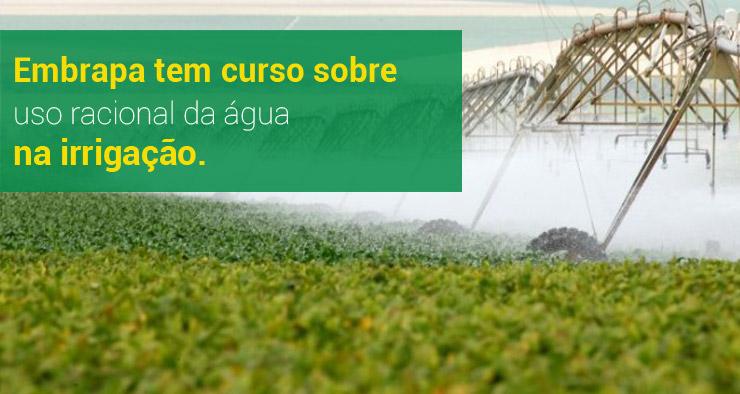 Embrapa tem curso sobre uso racional de água na irrigação