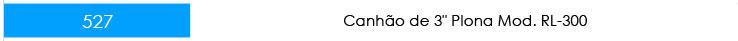 CANHÃO-PLONA-RL300